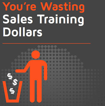 You're Wasting Sales Training Dollars