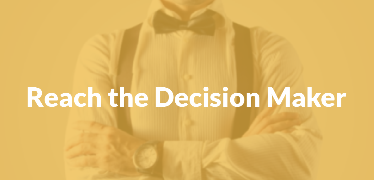 Getting to the Decision Maker