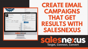Create Email Campaigns that Get Results with SalesNexus
