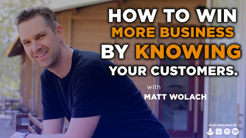 How to Win More Business by Knowing Your Customers
