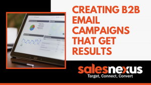 How to create B2B Email Campaigns that get results