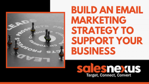 Build an email marketing strategy to support your business